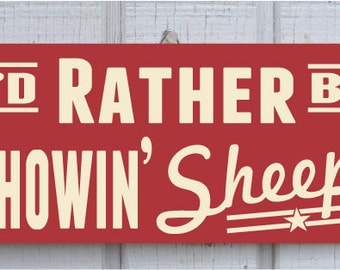 Showin' Sheep Hand Screened Wood Sign