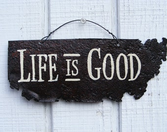 Life Is Good Antique Rusty Metal Sign