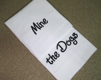 Mine & the Dogs Pillowcases