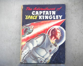 Classic 1960s Space Adventure Book - The Adventures of Captain 'Space' Kingley by Ray Sonin