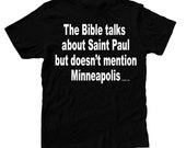 The Bible talks about St. Paul...
