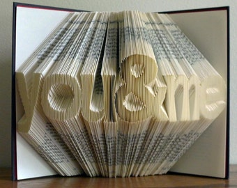 "Folded Book Art Sculpture - Paper Anniversary - First 1st Anniversary -""you & me"" - Best Friend Gift"