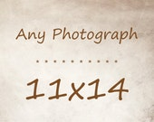 Any Photograph as a 11x14 Print
