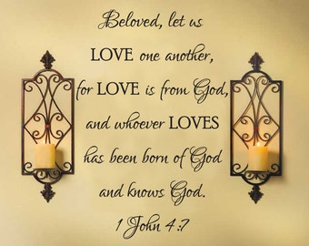"Vinyl Wall Decal ""Beloved, let us love one another...1 John 4:7"""
