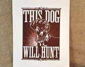 This Dog Will Hunt, hand-pulled screen print, 11x17