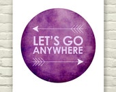 Typography graphic art print Plum / design / poster arrow tribal / Lets Go adventure print circle / inspirational / watercolor texture