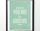 Abraham Lincoln Quote Print, Whatever You Are Be A Good One, Inspirational Quote Art, Typography Poster, Motivational Poster, Quote Wall Art