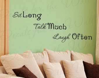 Sit Long Talk Much Laugh Often Inspirational Motivational Family Home Wall Decal Decor Vinyl Quote Sticker Saying Lettering Art Letters IN93
