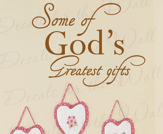 Some God Greatest Gifts Girl Or Boy Room Kid Baby Nursery