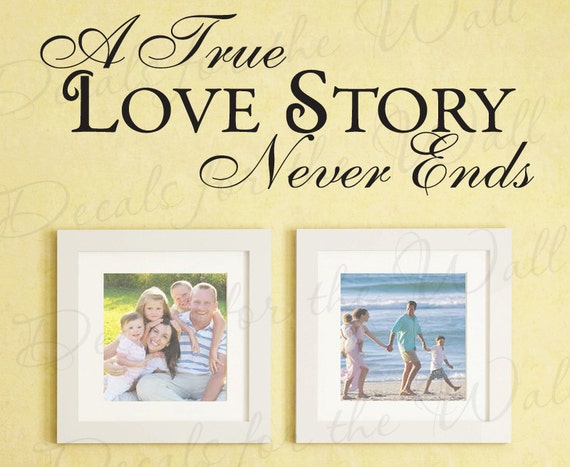 A True Love Story Never Ends Quote: A True Love Story Never Ends Family Bedroom By