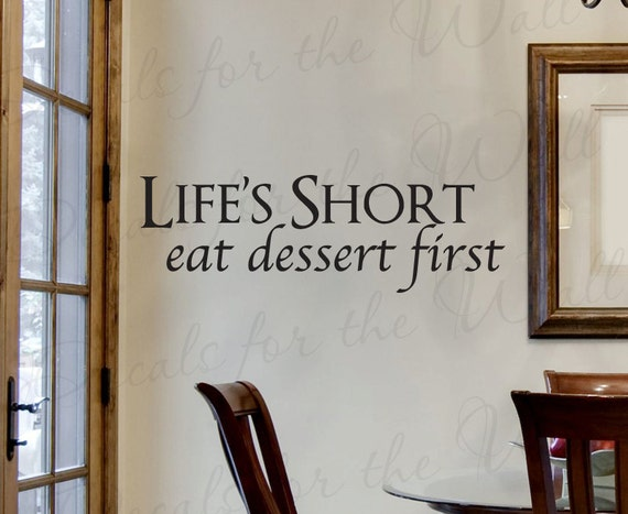 Items similar to life 39 s short eat dessert first kitchen for Fun sayings for dining room wall art