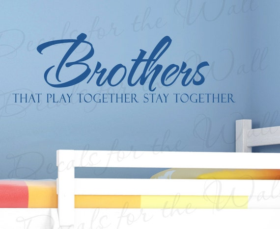 Brothers That Play Stay Together Girl Room Kid Nursery Large Wall Decal Quote Vinyl Sticker Art Mural Lettering Decor Saying Decoration B33