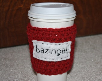 "To-Go Coffee Cozy - ""Bazinga"" (Choose Your Color)"