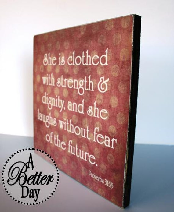 She Is Clothed With Strength And Dignity And She Laughs: Items Similar To 12x12 Hanging Wall Sign With Proverbs 31