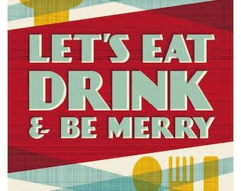 Eat, Drink and Be Merry Print - Kitchen Decor