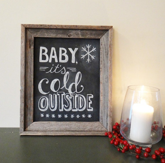 Limited Edition Framed Hand Painted Holiday Chalkboard Sign - Baby It's Cold Outside Decor - Framed Chalkboard- Winter Wedding