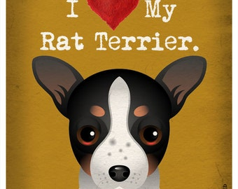 I Love My Rat Terrier - I Heart My Rat Terrier - I Love My Dog - I Heart My Dog Print - Dog Lover Gift Pet Lover Gift - 11x14 Dog Poster