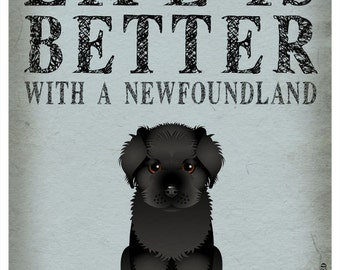 Life is Better with a Newfoundland Art Print 11x14 - Custom Dog Print