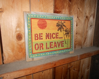 Recycled wood framed metal sign-Be Nice or Leave