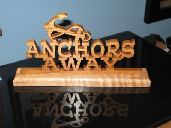 Anchors Away Hand Cut Wood Sign