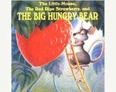 Little Mouse, Red Ripe Strawberry, Big Hungry Bear, Illustrated Children's Book - Buy 2 Get 1 FREE Sale
