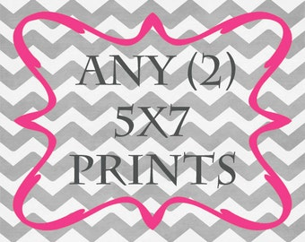Any (2) 5x7 Prints - ANY prints from Rizzle And Rugee