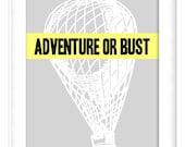 Printable Poster: Adventure or Bust - Hot Air Balloon - Vertical 8x10 - Digital Wall Art - Printable Art