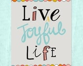 Live a Joyful Life 8x10 Printable Print