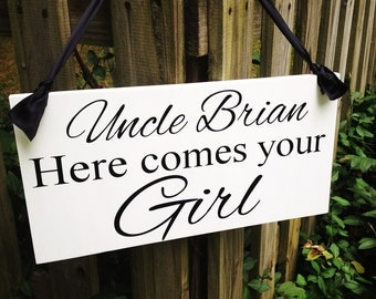 Weddings signs, Uncle HERE COMES your GIRL, flower girl, ring bearer, photo props, single sided, 8x16