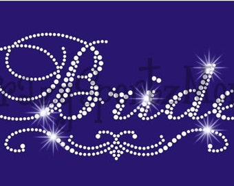 Bride & Bride to Be Combo....(Bridal) Hot fix Rhinestone Transfer
