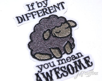 """Black Sheep """"If by Different, You Mean Awesome"""" Black Grey Iron On Embroidery Patch MTCoffinz"""