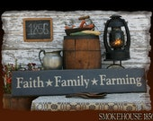 Faith Family Farming Primitive Smokehouse Stenciled Sign Decor