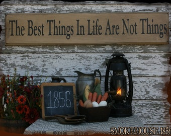 The Best Things In Life Are Not Things Primitive Smokehouse Stenciled Sign Decor