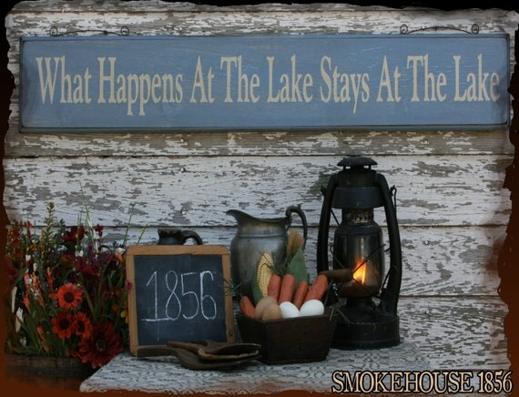What Happens At The Lake Stays At The Lake Primitive Smokehouse Stenciled Sign Decor