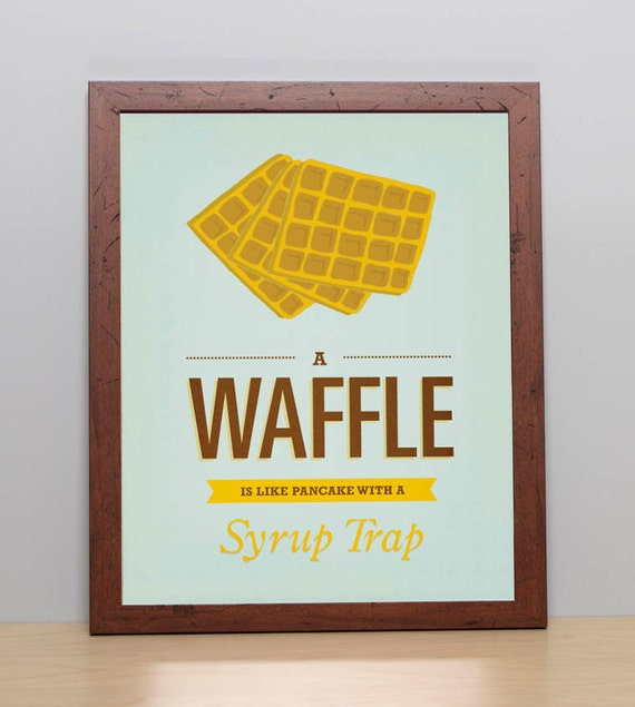 "Waffle Typography Quote Print Poster. A Waffle is Like Pancake With a Syrup Trap. 11"" x 14"" Art Print"