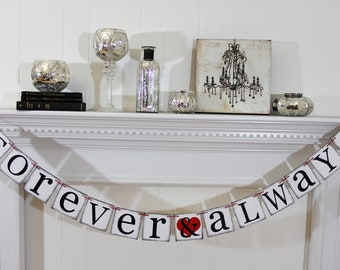 Forever and Always Banner - Wedding Banners - Valentines Banner - Wedding Banner- Wedding Decorations