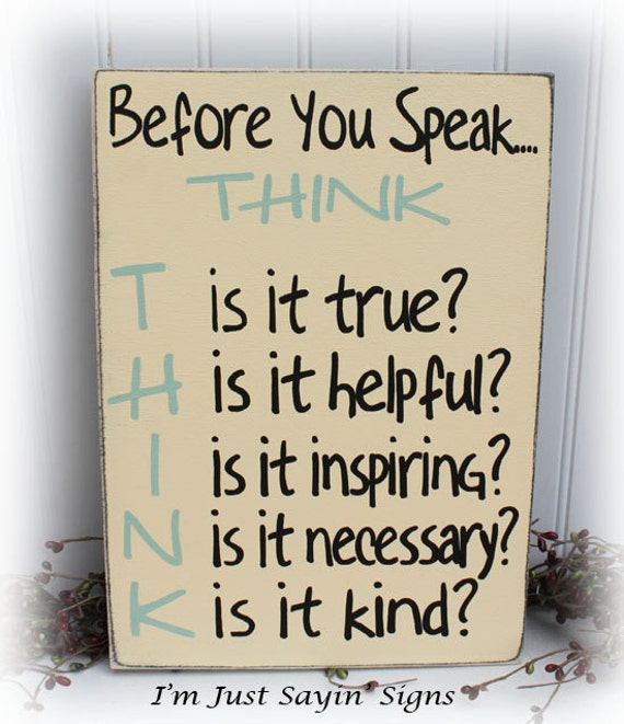 Quotes On Thinking Before You Speak: Before You Speak Think Sign Wood Sign