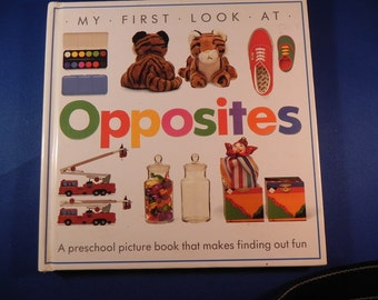 """Vintage  Childs Book  """"Opposites"""" 4-6 Years by Dorling Kindersley Published by Random House"""