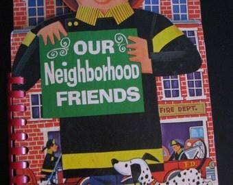 Vintage Childrens Book - OUR NEIGHBORHOOD FRIENDS