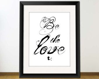 INSTANT Download, Digital Love Quote, Printable Typography Art, Download And Print JPEG Image - Be The Love