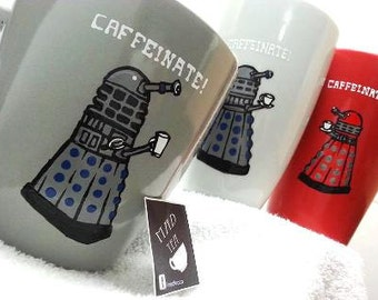 """Dr Who Dalek Cup - """"Caffeinate"""""""