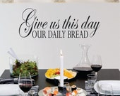 Give us This Day Our Daily Bread Wall Decal Quote Vinyl Wall Art Daily Prayer