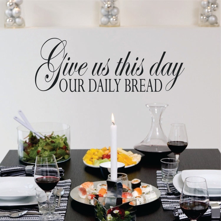 Give Us This Day Our Daily Bread wall decal black