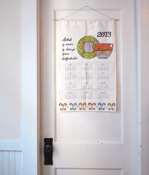 2013 calendar - salud y amor - tea towel calendar - kitchen calendar