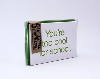 SALE - Set of Six Letterpress Cards - You're Too Cool for School