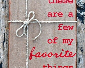 These Are a Few of My Favorite Things (8x10), Wood Wall Art