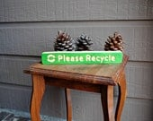 Please Recycle Wood Sign - Carved, Painted, Reclaimed Wood