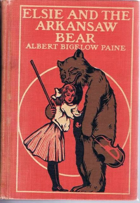 Antique Illustrated Children's Book Elsie and The Arkansaw Bear by Albert Bigelow Paine 1909 Decorative Binding
