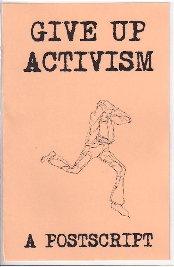 Give Up Activism A Postscript June 18 1999 Global Action