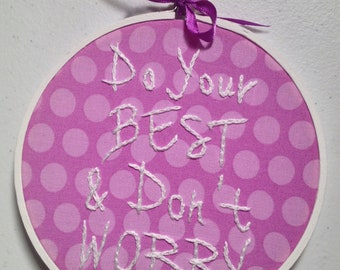 Do Your Best: Hand Embroidered